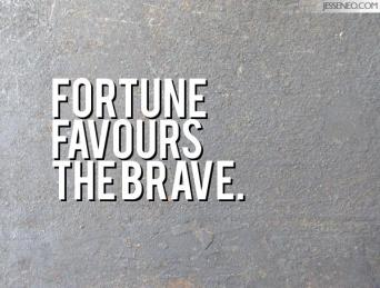 fortune_favours_the_brave